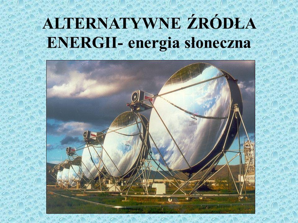 ALTERNATYWNE ŹRÓDŁA ENERGII- energia słoneczna