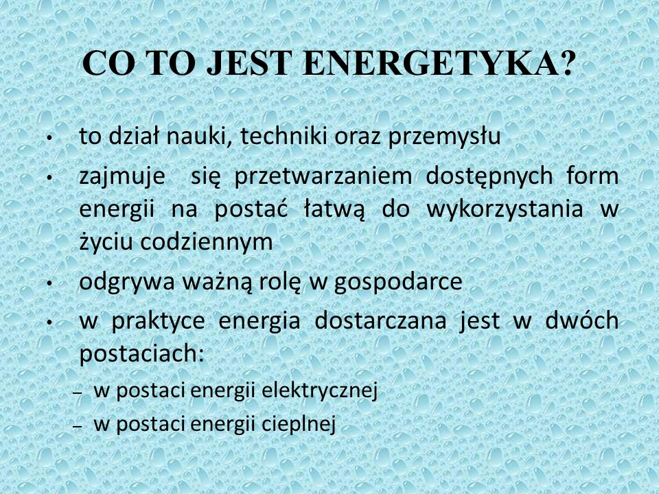 CO TO JEST ENERGETYKA to dział nauki, techniki oraz przemysłu