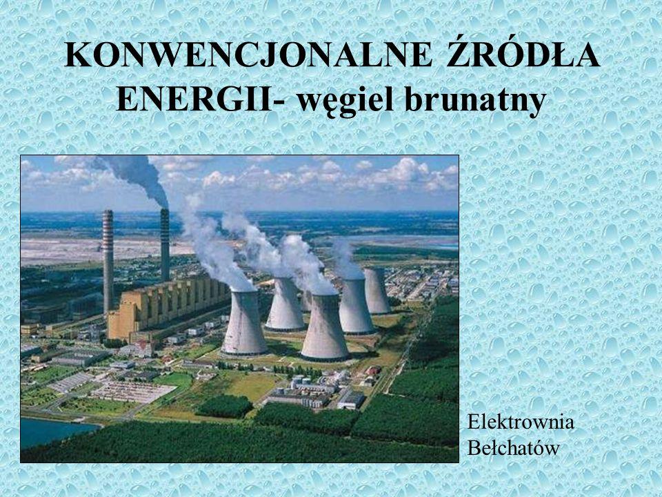 KONWENCJONALNE ŹRÓDŁA ENERGII- węgiel brunatny