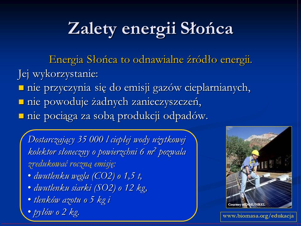 Energia Słońca to odnawialne źródło energii.