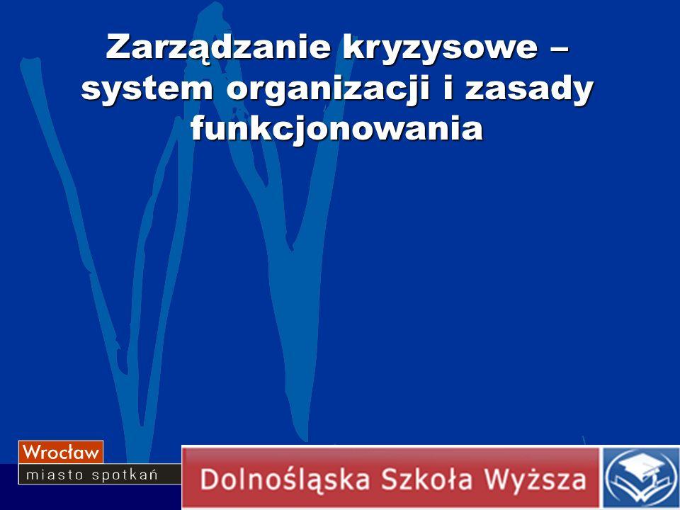 Zarządzanie kryzysowe – system organizacji i zasady funkcjonowania