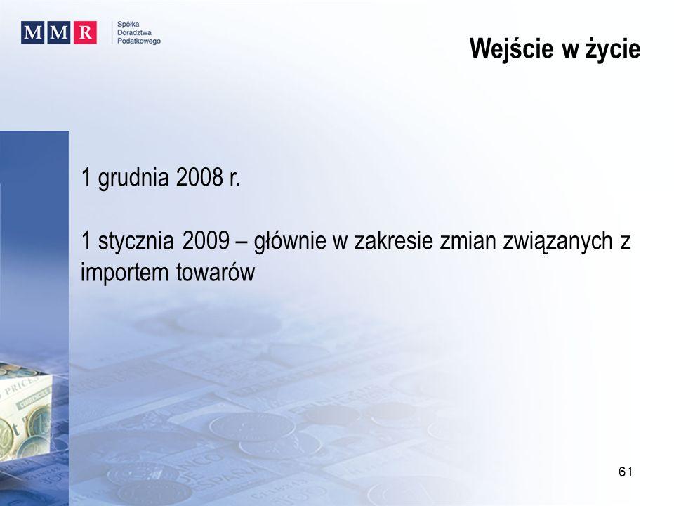 Wejście w życie 1 grudnia 2008 r.
