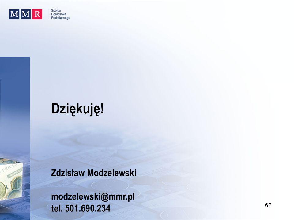 Dziękuję! Zdzisław Modzelewski modzelewski@mmr.pl tel. 501.690.234