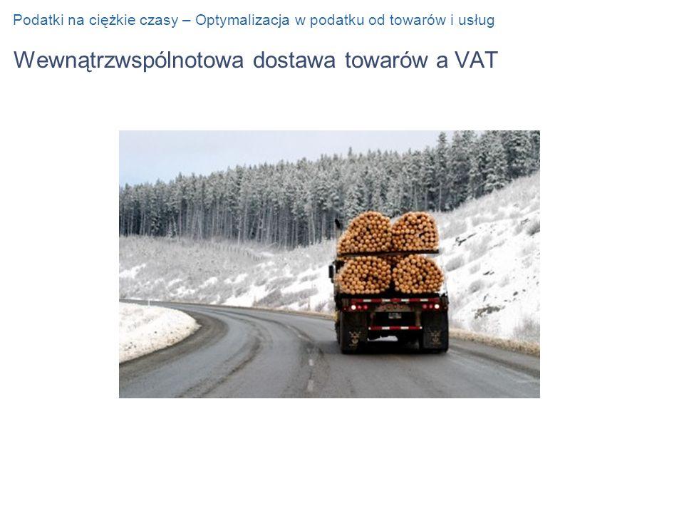 Wewnątrzwspólnotowa dostawa towarów a VAT