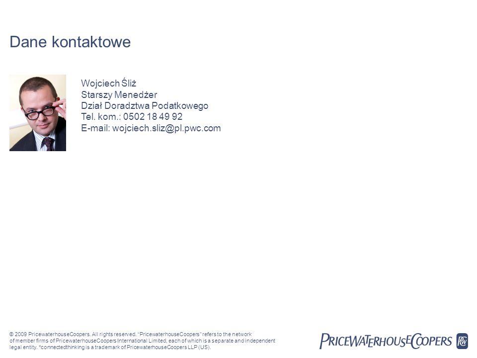 Date Dane kontaktowe. Wojciech Śliż Starszy Menedżer Dział Doradztwa Podatkowego Tel. kom.: 0502 18 49 92 E-mail: wojciech.sliz@pl.pwc.com.