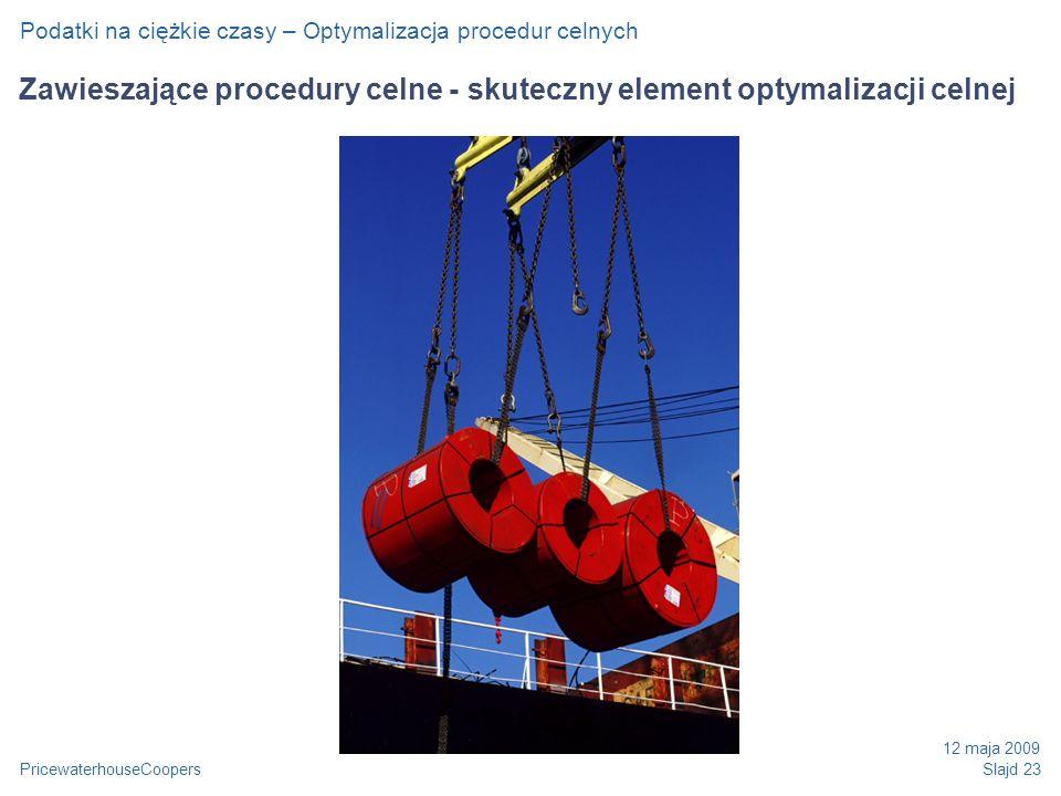 Zawieszające procedury celne - skuteczny element optymalizacji celnej