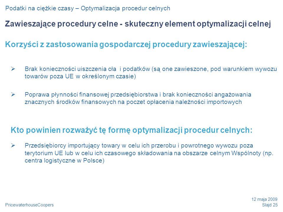 Kto powinien rozważyć tę formę optymalizacji procedur celnych: