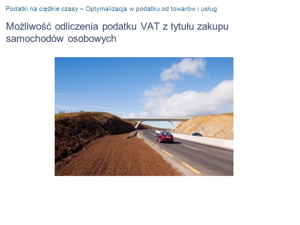 Możliwość odliczenia podatku VAT z tytułu zakupu samochodów osobowych