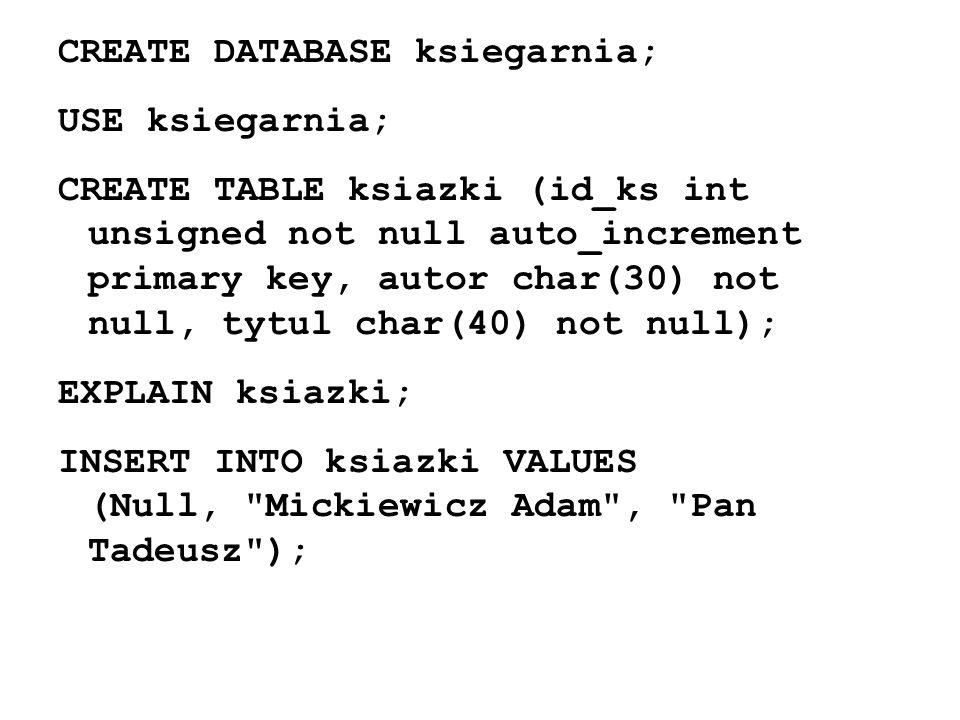 CREATE DATABASE ksiegarnia;