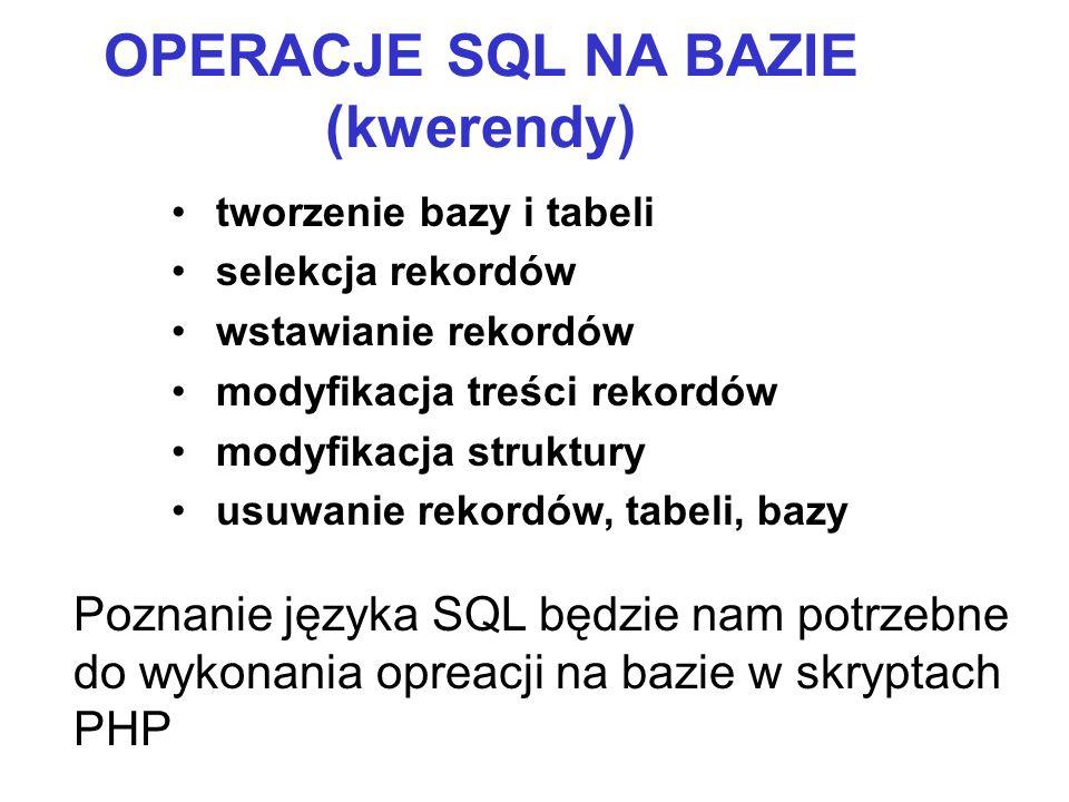 OPERACJE SQL NA BAZIE (kwerendy)