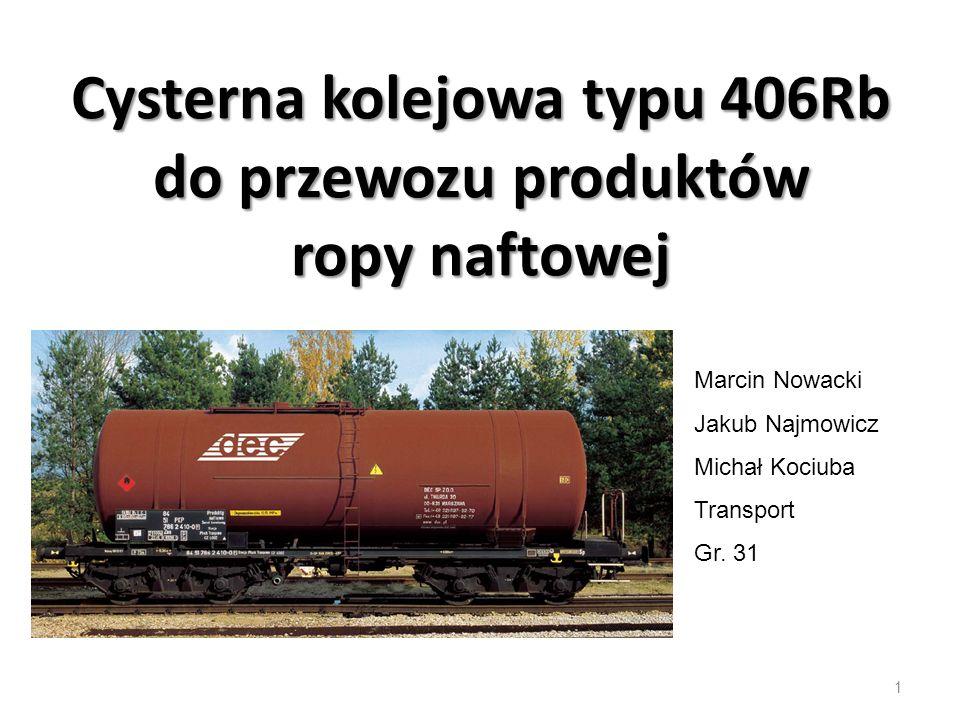 Cysterna kolejowa typu 406Rb do przewozu produktów ropy naftowej