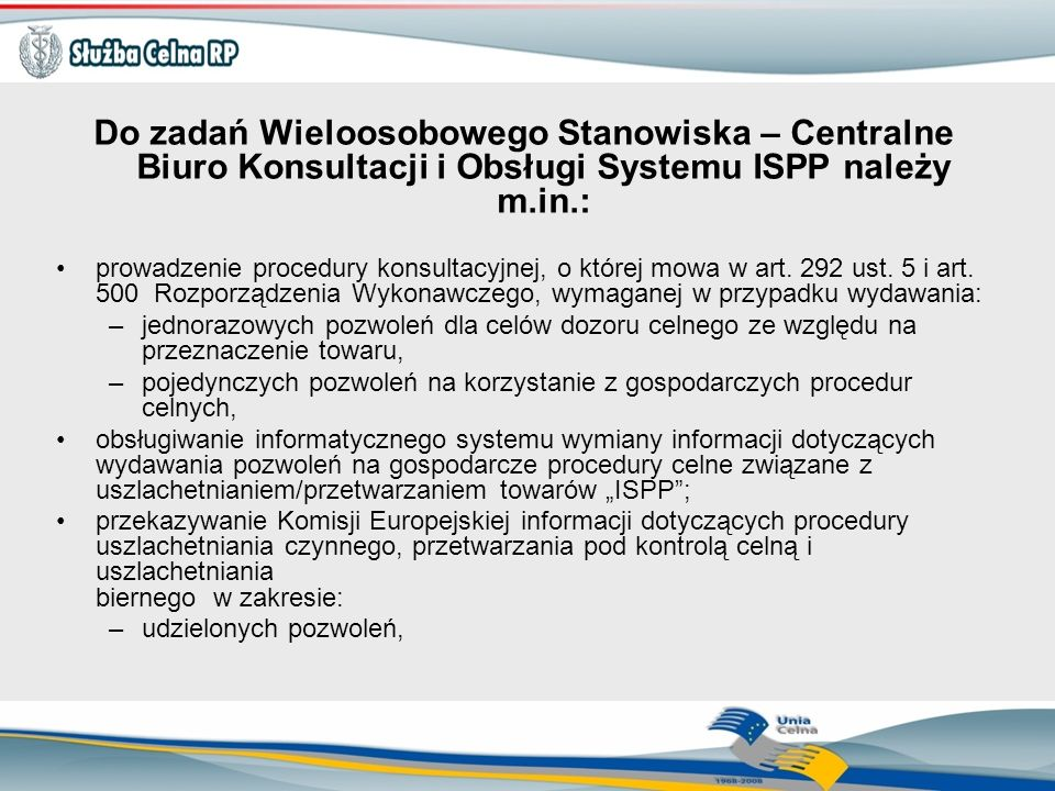 Do zadań Wieloosobowego Stanowiska – Centralne Biuro Konsultacji i Obsługi Systemu ISPP należy m.in.: