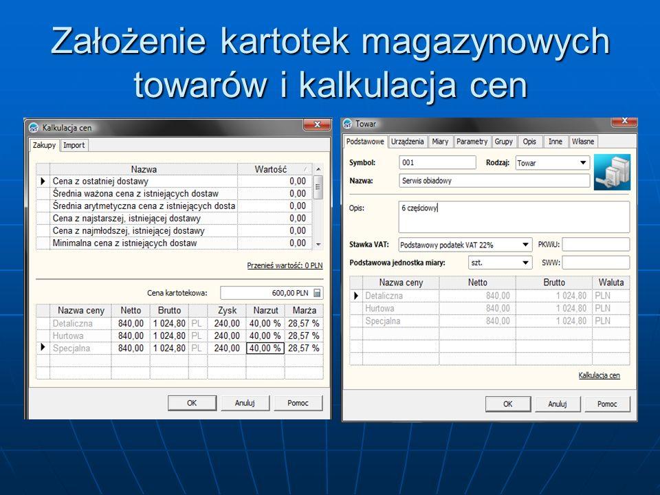 Założenie kartotek magazynowych towarów i kalkulacja cen