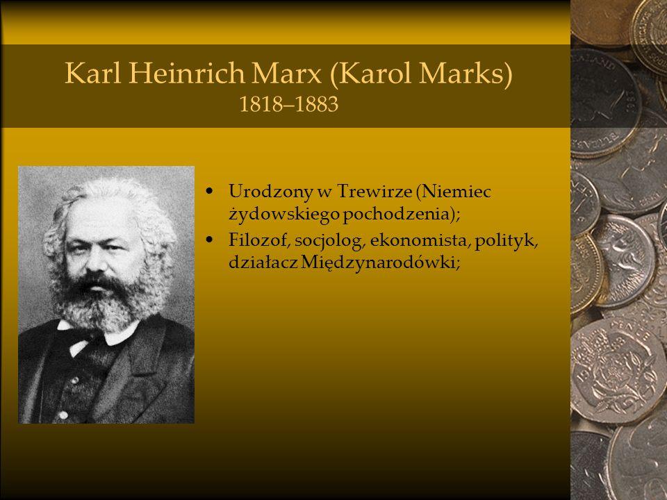 Karl Heinrich Marx (Karol Marks) 1818–1883