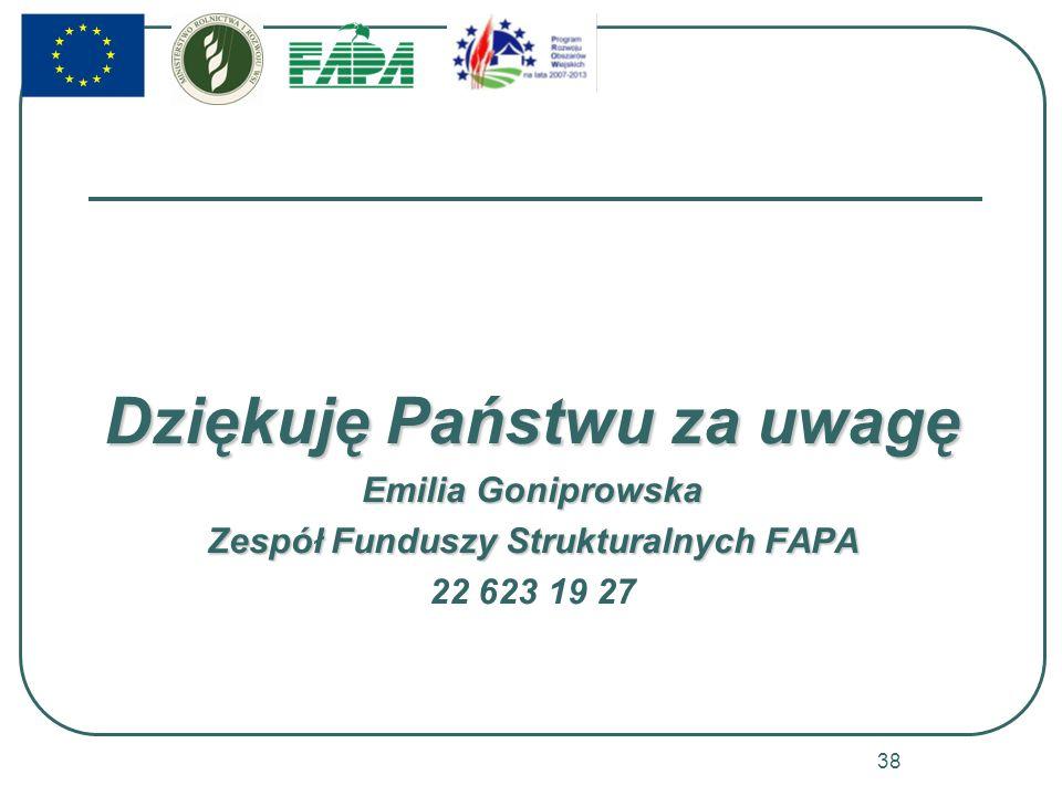 Dziękuję Państwu za uwagę Zespół Funduszy Strukturalnych FAPA