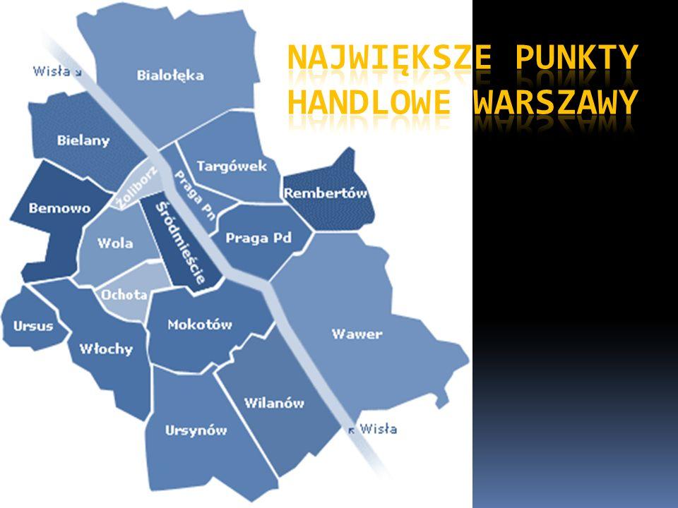 Największe punkty handlowe Warszawy