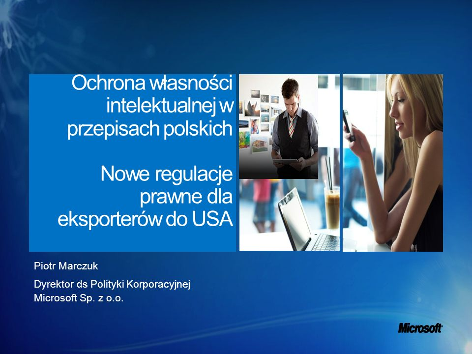 Ochrona własności intelektualnej w przepisach polskich Nowe regulacje prawne dla eksporterów do USA