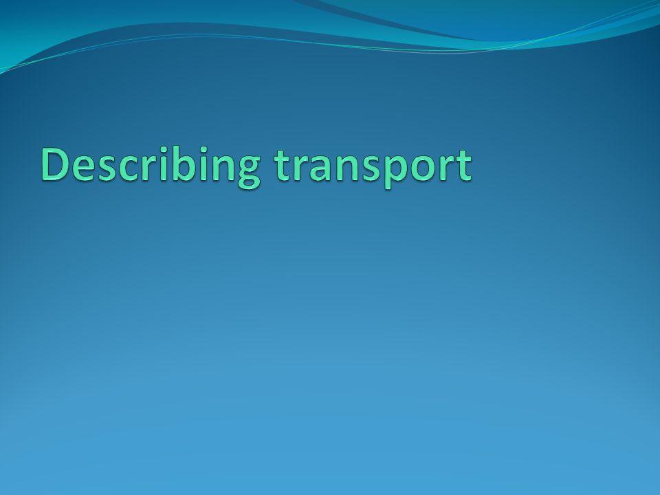 Describing transport