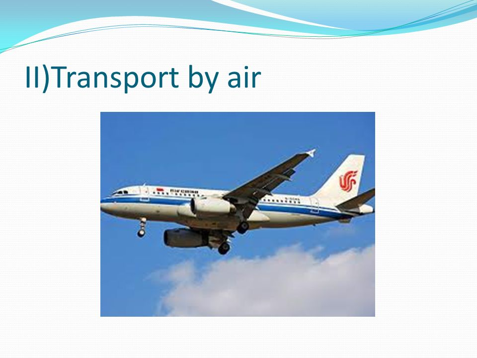 II)Transport by air