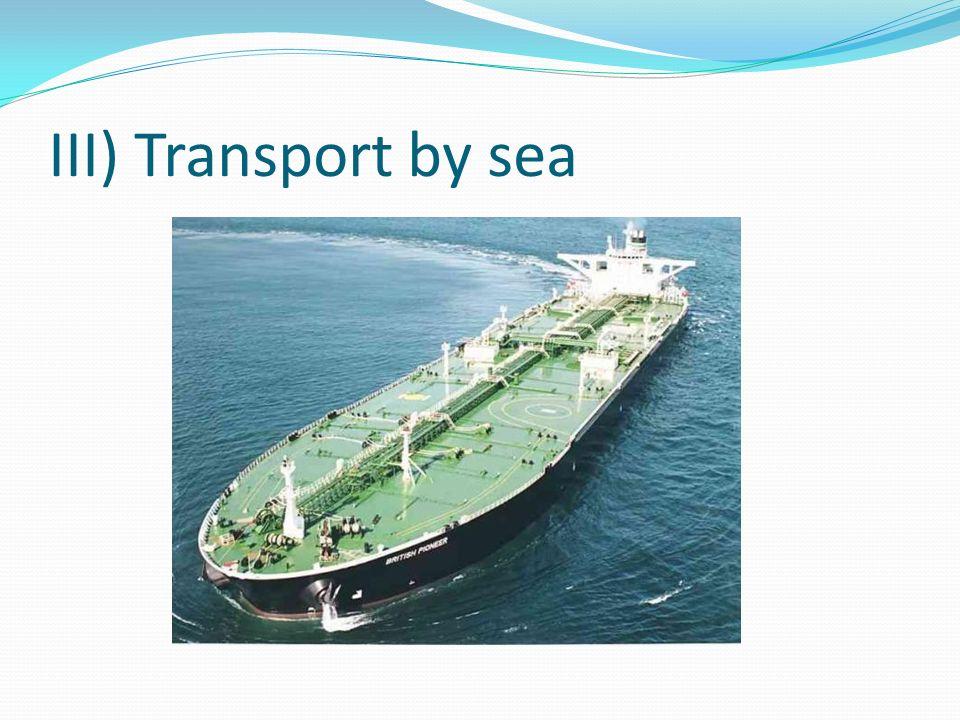 III) Transport by sea