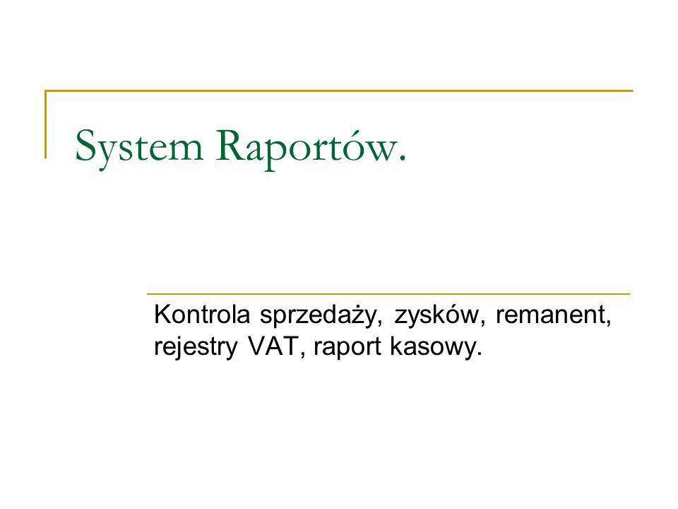 Kontrola sprzedaży, zysków, remanent, rejestry VAT, raport kasowy.
