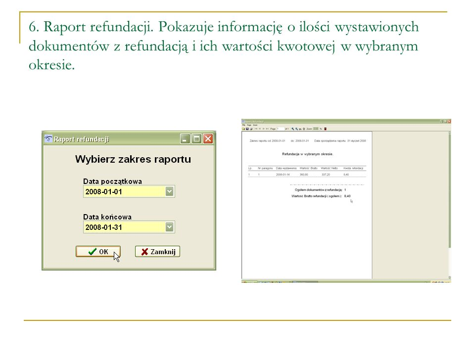 6. Raport refundacji.