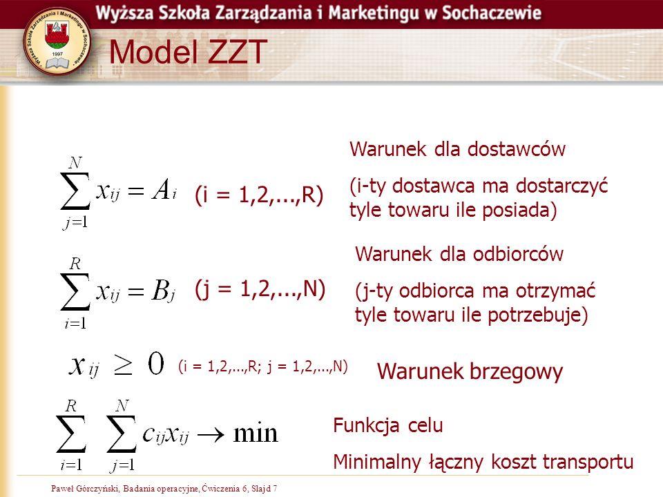 Model ZZT (i = 1,2,...,R) (j = 1,2,...,N) Warunek brzegowy