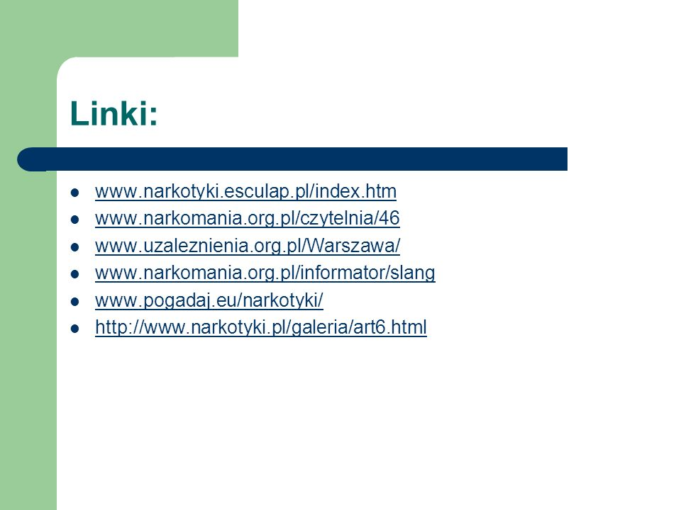 Linki: www.narkotyki.esculap.pl/index.htm