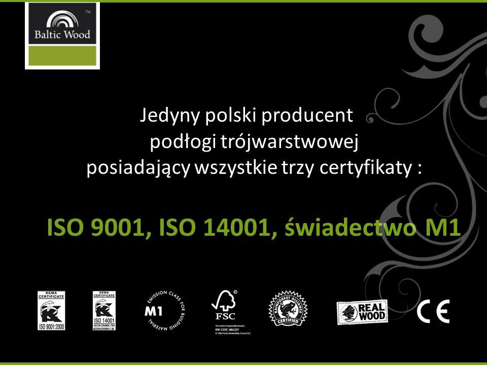 Jedyny polski producent podłogi trójwarstwowej posiadający wszystkie trzy certyfikaty :