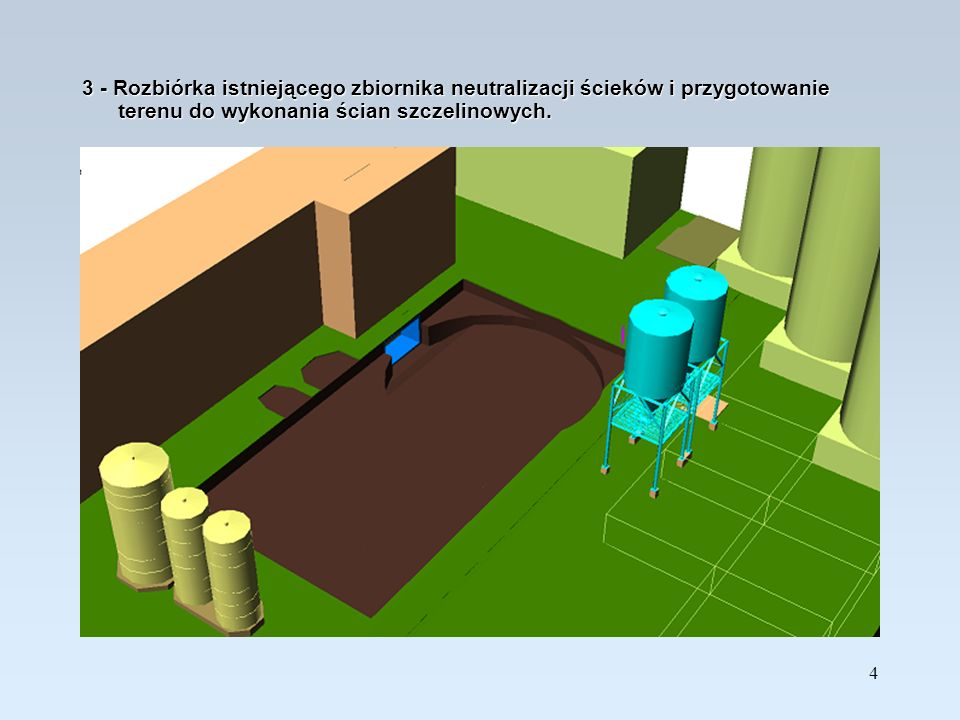 3 - Rozbiórka istniejącego zbiornika neutralizacji ścieków i przygotowanie terenu do wykonania ścian szczelinowych.