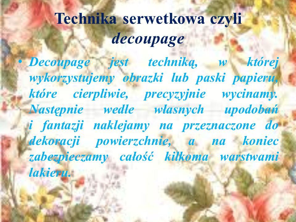 Technika serwetkowa czyli decoupage