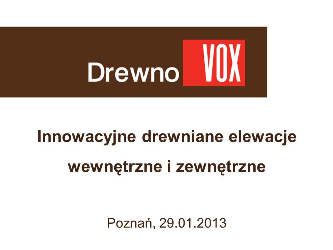 Innowacyjne drewniane elewacje wewnętrzne i zewnętrzne Poznań, 29. 01