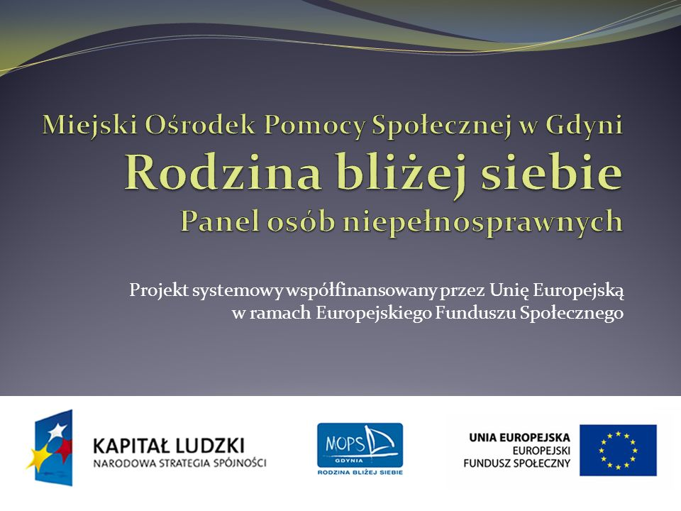 Miejski Ośrodek Pomocy Społecznej w Gdyni Rodzina bliżej siebie Panel osób niepełnosprawnych
