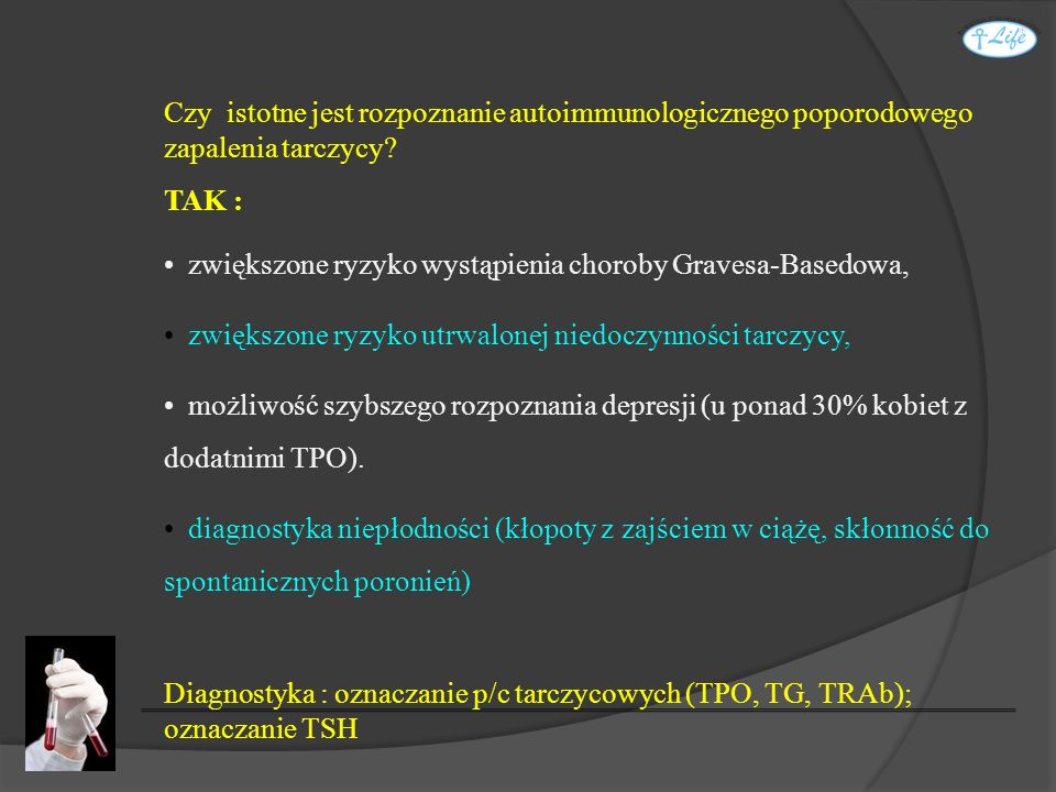 Czy istotne jest rozpoznanie autoimmunologicznego poporodowego zapalenia tarczycy