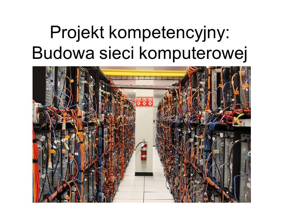 Projekt kompetencyjny: Budowa sieci komputerowej