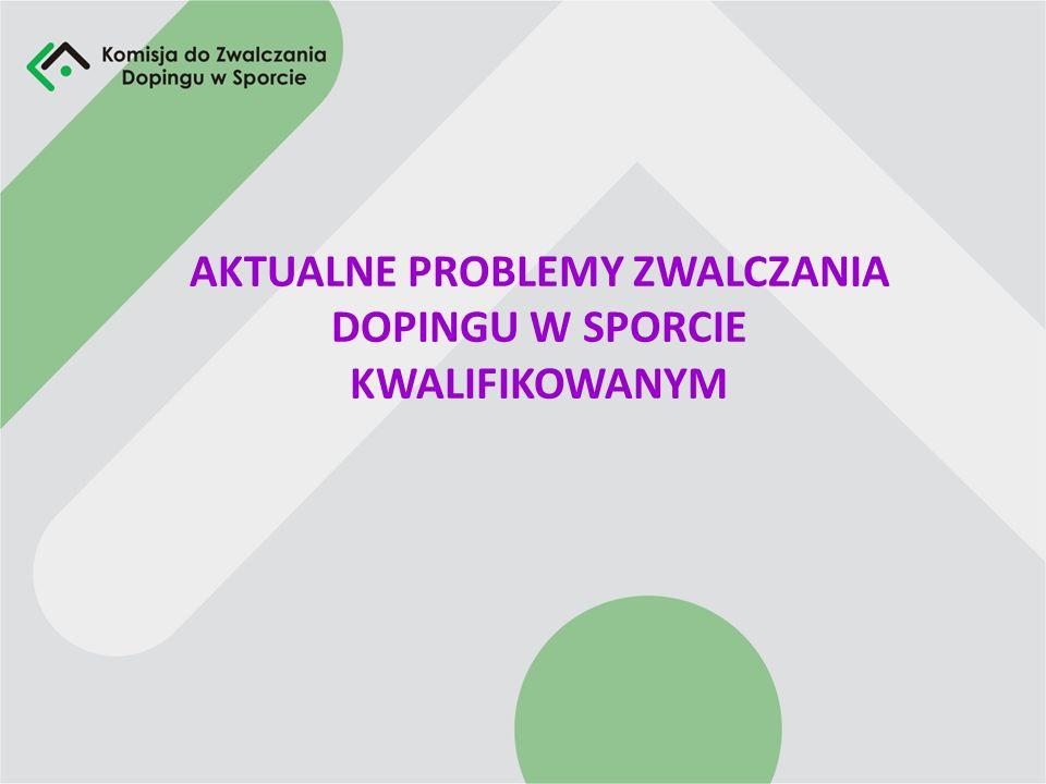 AKTUALNE PROBLEMY ZWALCZANIA DOPINGU W SPORCIE KWALIFIKOWANYM