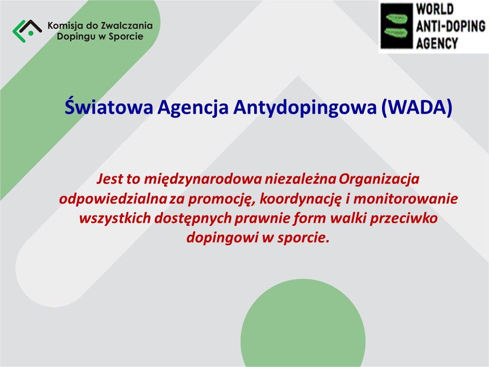 Światowa Agencja Antydopingowa (WADA) Jest to międzynarodowa niezależna Organizacja odpowiedzialna za promocję, koordynację i monitorowanie wszystkich dostępnych prawnie form walki przeciwko dopingowi w sporcie.
