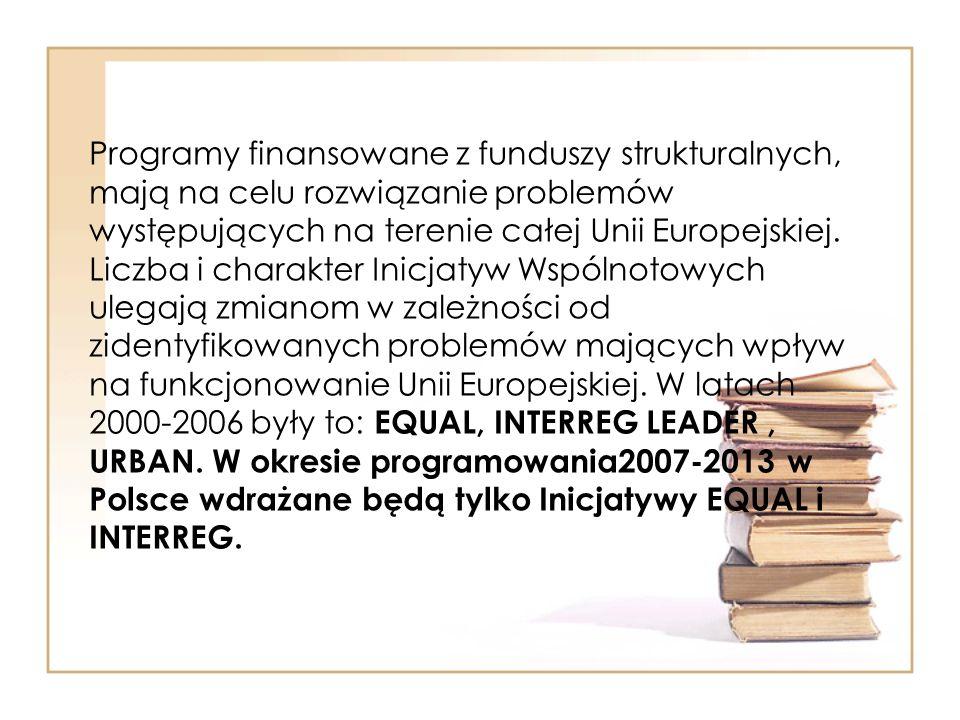 Programy finansowane z funduszy strukturalnych, mają na celu rozwiązanie problemów występujących na terenie całej Unii Europejskiej.