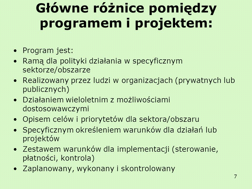Główne różnice pomiędzy programem i projektem: