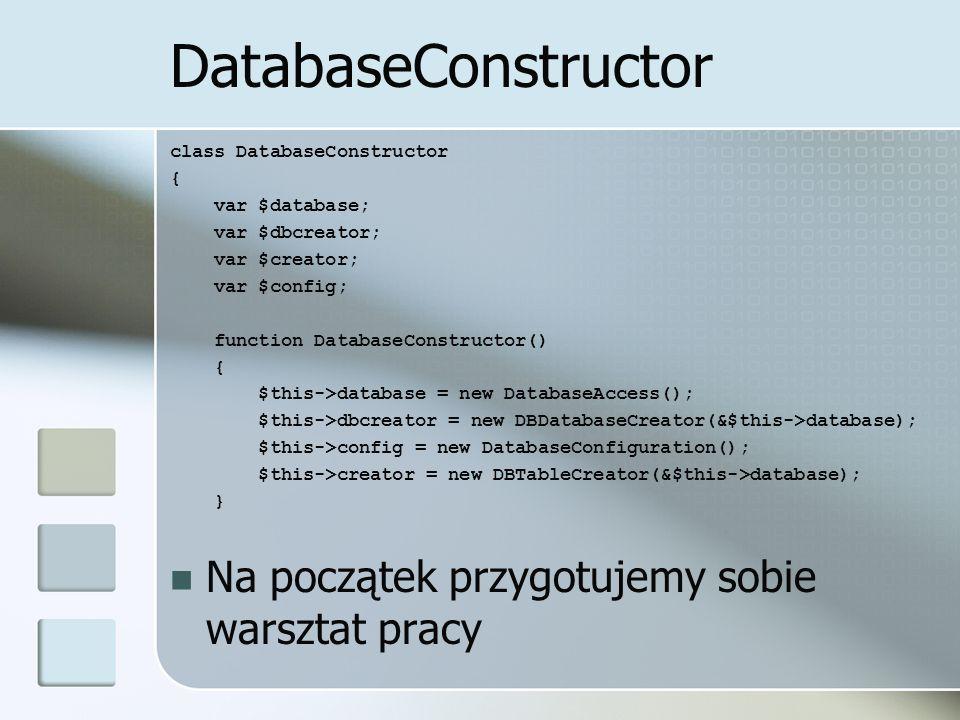 DatabaseConstructor Na początek przygotujemy sobie warsztat pracy
