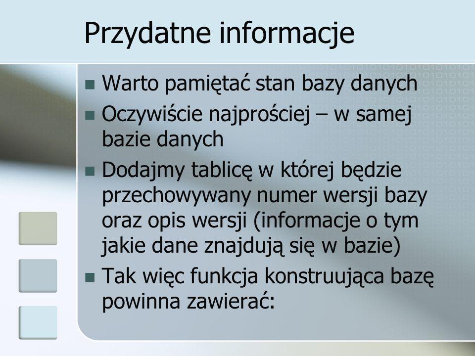 Przydatne informacje Warto pamiętać stan bazy danych
