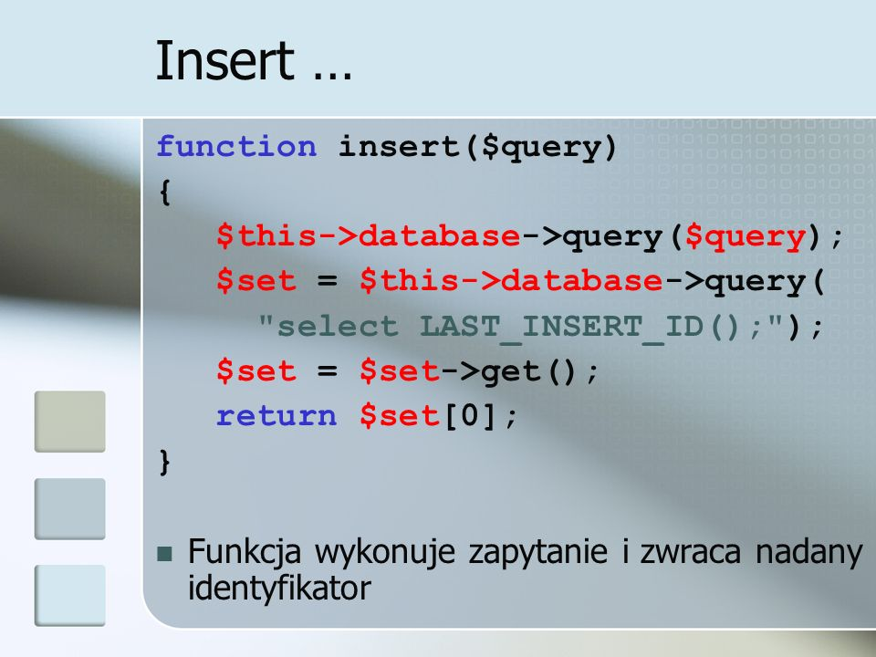 Insert … function insert($query) {