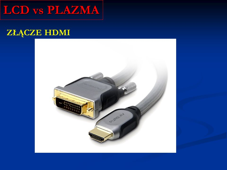 LCD vs PLAZMA ZŁĄCZE HDMI
