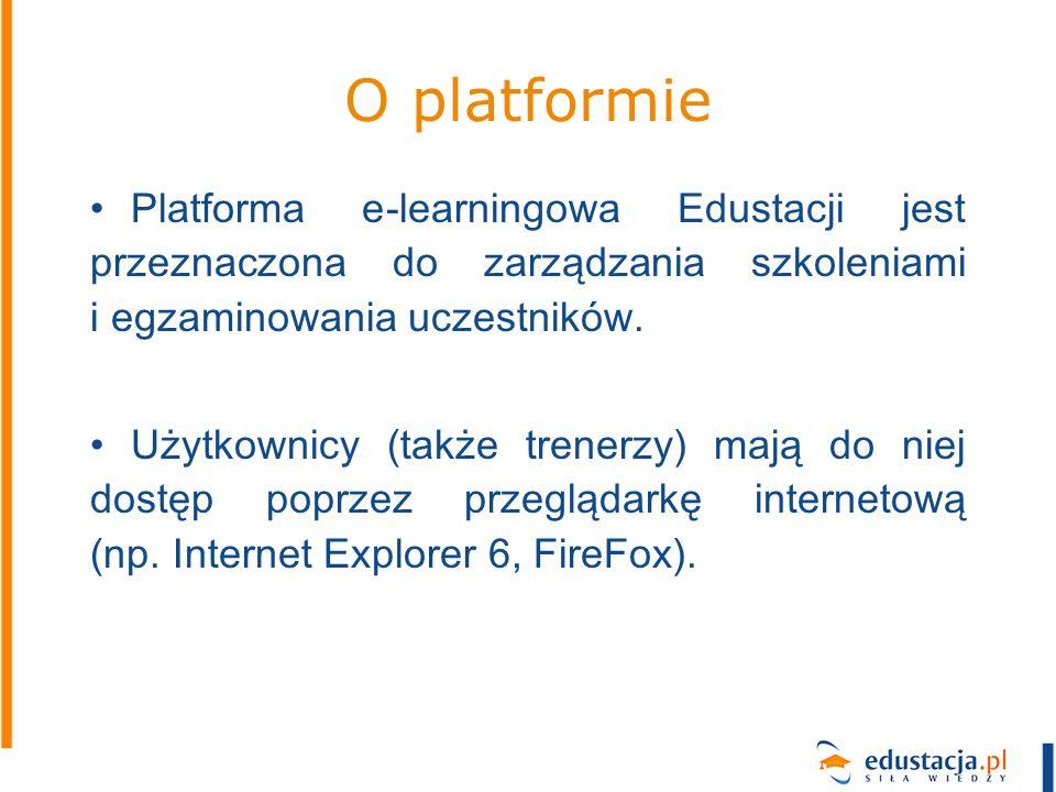 O platformie Platforma e-learningowa Edustacji jest przeznaczona do zarządzania szkoleniami i egzaminowania uczestników.