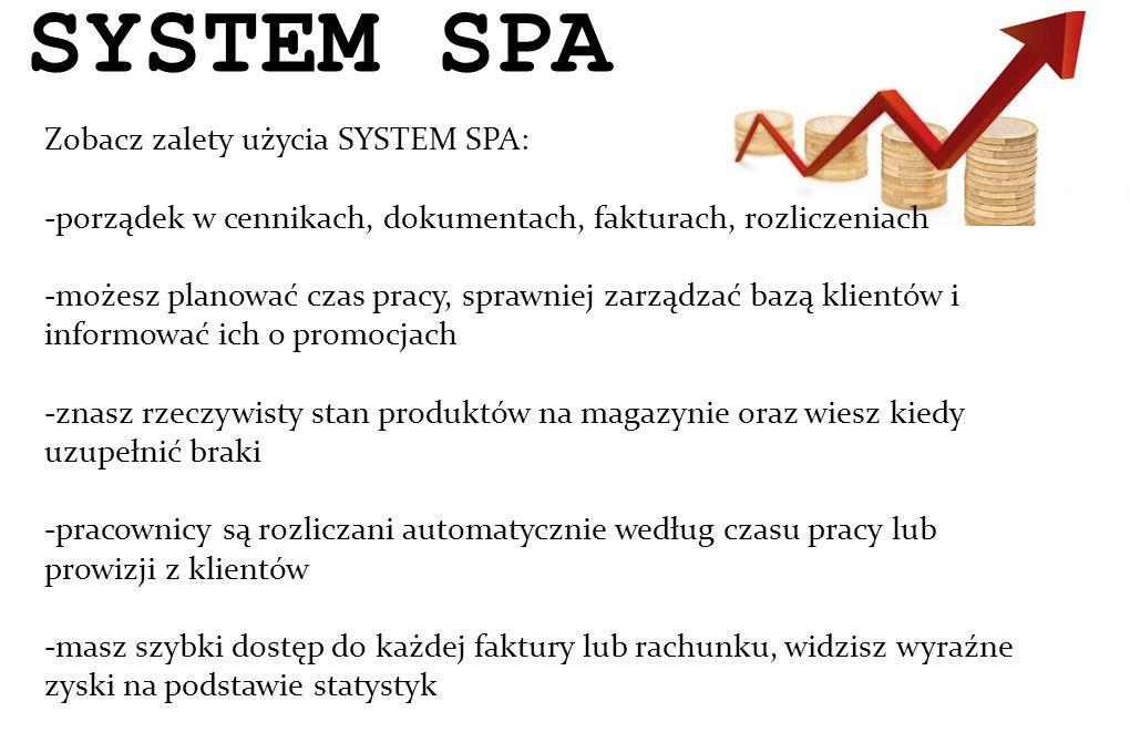 SYSTEM SPA Zobacz zalety użycia SYSTEM SPA: