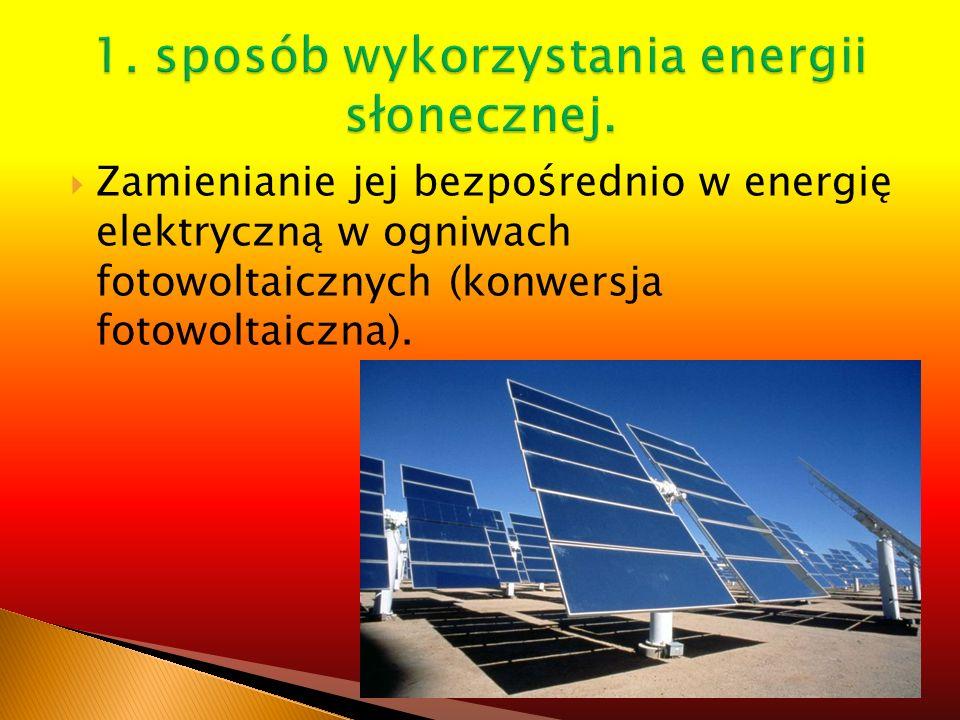 1. sposób wykorzystania energii słonecznej.
