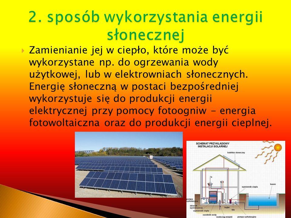 2. sposób wykorzystania energii słonecznej