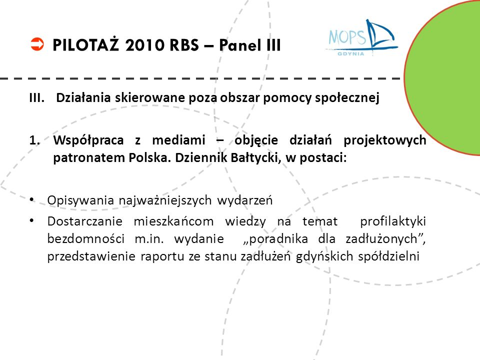 PILOTAŻ 2010 RBS – Panel III Działania skierowane poza obszar pomocy społecznej.