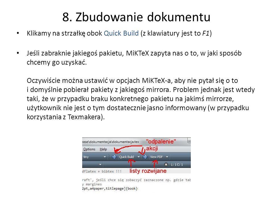 8. Zbudowanie dokumentu Klikamy na strzałkę obok Quick Build (z klawiatury jest to F1)