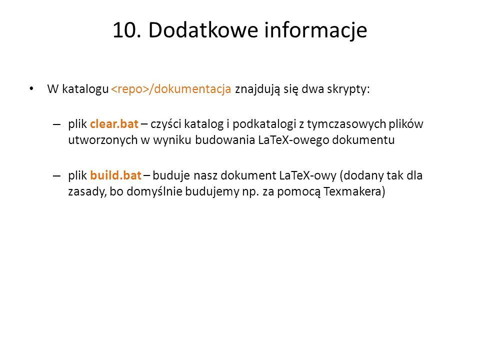 10. Dodatkowe informacje W katalogu <repo>/dokumentacja znajdują się dwa skrypty: